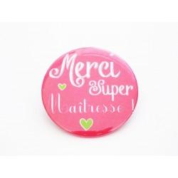 """Badge rose personnalisé pour maîtresse"""" Merci Super maîtresse"""""""