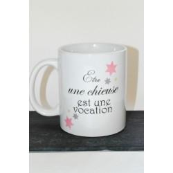 """Mug personnalisé """" Etre une chieuse est une vocation """""""