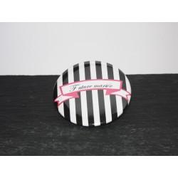 Badge future mariée - badge rayures blanches et noires cadeau EVJF